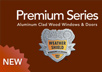 Weather Shield Premium Series Products